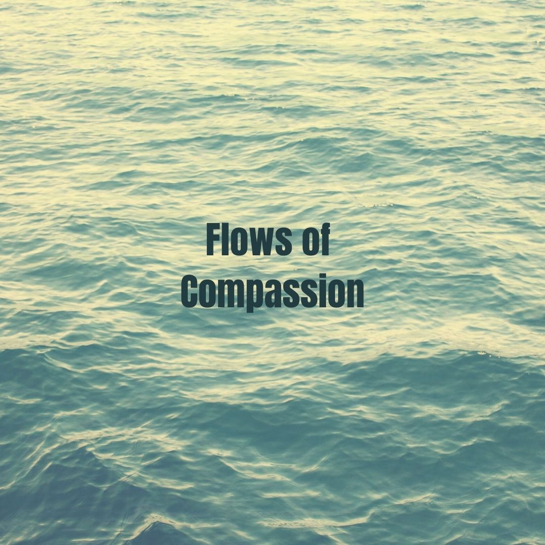 Flows of Compassion